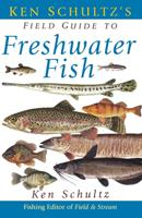 Ken Schultz's Field Guide to Freshwater Fish 1620458438 Book Cover