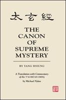 The Canon of Supreme Mystery by Yang Hsiung: A Translation with Commentary of the t'Ai Hsuan Ching by Michael Nylan 0791413969 Book Cover