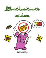 Little rat doesn't want to eat cheese 1034708945 Book Cover