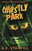 Ghostly Park (Monster Files Book 3) 1006495630 Book Cover