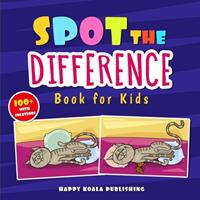 """Spot the Difference Book for Kids: More than 100 Crazy and Funny """"search and find"""" illustrations to improve Concentration and Observation Skills in kids of all ages. 1513674404 Book Cover"""