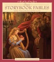 """Classic Storybook Fables: Including """"Beauty and the Beast"""" and Other Favorites 1579657044 Book Cover"""