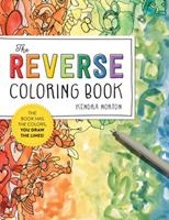 The Reverse Coloring Book: The Book Has the Colors, You Draw the Lines!