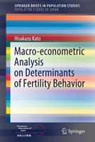 Macro-Econometric Analysis on Determinants of Fertility Behavior 9811639264 Book Cover