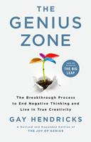 The Genius Zone: The Breakthrough Process to End Negative Thinking and Live in True Creativity