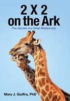 2 X 2 on the Ark: Five Secrets of a Great Relationship 1982256966 Book Cover