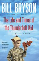 The Life and Times of The Thunderbolt Kid: A Memoir 0375434305 Book Cover