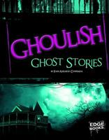 Ghoulish Ghost Stories 1429645741 Book Cover