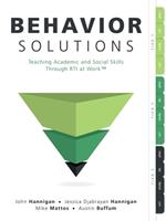 Behavior Solutions: Teaching Academic and Social Skills Through Rti at Work(tm) (a Guide to Closing the Systemic Behavior Gap Through Collaborative Plc and Rti Processes) 1947604716 Book Cover