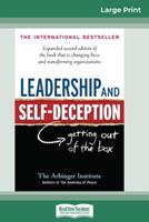Leadership and Self-Deception: Getting Out of the Box (16pt Large Print Edition) 0369304632 Book Cover