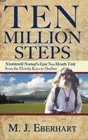 Ten Million Steps: Nimblewill Nomad's Epic 10-Month Trek from the Florida Keys to Quebec 0897329791 Book Cover