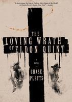 The Loving Wrath of Eldon Quint: A Novel