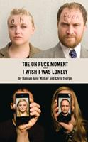 I Wish I Was Lonely / The Oh Fuck Moment 1783190329 Book Cover
