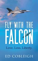 Fly with the Falcon: Sexual Harassment and a Peregrine Falcon 1629672009 Book Cover