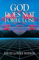God Does Not Foreclose: The Universal Promise of Salvation 0687149649 Book Cover
