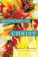 Rejoicing in Christ 0830840222 Book Cover