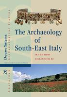 The Archaeology of South-East Italy in the 1st Millennium BC: Greek and Native Societies of Apulia and Lucania between the 10th and the 1st Century BC 9089645799 Book Cover