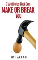 7 Attributes That Can Make or Break You 1484979958 Book Cover