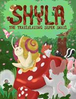 Shyla the Trailblazing Super Snail 0986021202 Book Cover