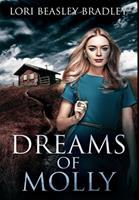 Dreams of Molly: Premium Hardcover Edition 1034286285 Book Cover