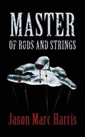 Master of Rods and Strings 1952283159 Book Cover