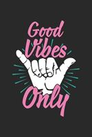 Good Vibes Only: Calendar 2020 Weekly Planner with note pages (6x9 Inches) with 120 Pages 170431755X Book Cover