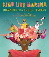 Kind Like Marsha: Learning from LGBTQ+ Leaders 0762475005 Book Cover
