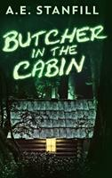 Butcher In The Cabin: Large Print Hardcover Edition null Book Cover