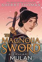 The Magnolia Sword: A Ballad of Mulan 1620148048 Book Cover