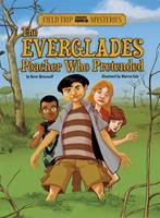 Field Trip Mysteries: The Everglades Poacher Who Pretended 1434241971 Book Cover
