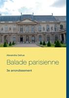 Balade parisienne: 3e arrondissement 2322138983 Book Cover