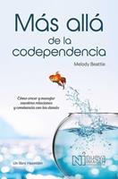 Más Allá de la Codependencia (Beyond Codependency): Como crecer y manejar nuestras relaciones y convivencia con los demas 6075504559 Book Cover