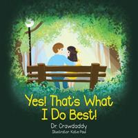 Yes! That's What I Do Best! 1664240772 Book Cover