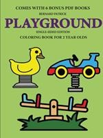 Coloring Book for 2 Year Olds (Playground) 0244560935 Book Cover