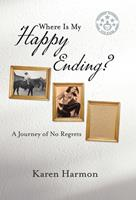 Where Is My Happy Ending?: A Journey of No Regrets 0228829496 Book Cover