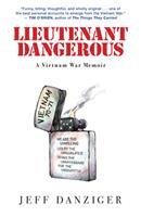 Lieutenant Dangerous : A Vietnam War Memoir