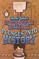 Uncle John's Bathroom Reader Plunges into History (Uncle John Presents) 157145697X Book Cover