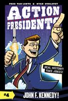 Action Presidents #4: John F. Kennedy! 0062891278 Book Cover