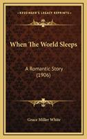 When The World Sleeps 1165834510 Book Cover