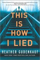 This Is How I Lied: A Novel 0778309703 Book Cover
