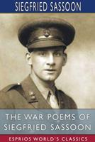 The War Poems of Siegfried Sassoon (Esprios Classics) 1034302884 Book Cover