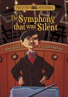 Field Trip Mysteries: The Symphony That Was Silent 1434234290 Book Cover