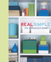 Real Simple: The Organized Home (Real Simple)