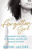 Forgotten Girl: A Powerful True Story of Amnesia, Secrets and Second Chances 1447282728 Book Cover