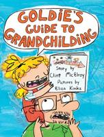Goldie's Guide to Grandchilding 1250249325 Book Cover