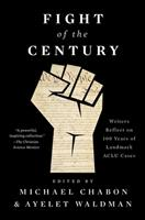 Fight of the Century: Writers Reflect on 100 Years of Landmark ACLU Cases 1501190415 Book Cover