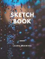 Sketchbook: Challenge Techniques, with prompt Creativity Pro Drawing Writing Sketching 150 Pages: A drawing book is one of the distinguished books you can draw with all comfort, 1677238518 Book Cover