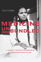 Medicine Unbundled: Dispatches from the Indigenous Frontlines 177203164X Book Cover
