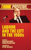Labour and the Left in the 1980s 1526106434 Book Cover