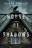 House of Shadows: a Gothic Romance 1728221781 Book Cover
